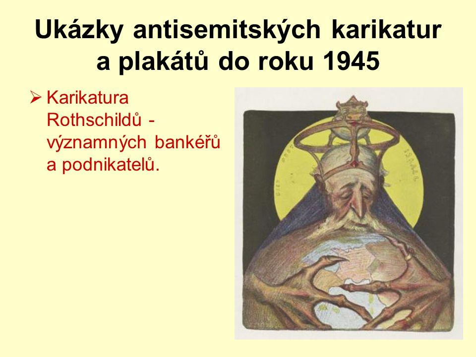Ukázky antisemitských karikatur a plakátů do roku 1945  Karikatura Rothschildů - významných bankéřů a podnikatelů.