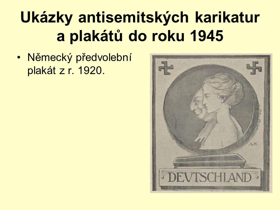 Ukázky antisemitských karikatur a plakátů do roku 1945 Německý předvolební plakát z r. 1920.