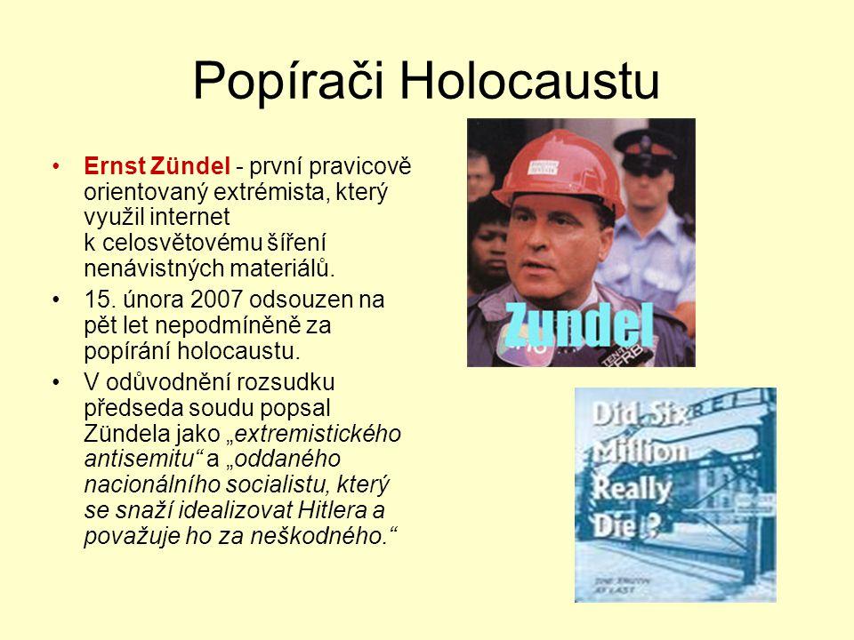 Popírači Holocaustu Ernst Zündel - první pravicově orientovaný extrémista, který využil internet k celosvětovému šíření nenávistných materiálů. 15. ún