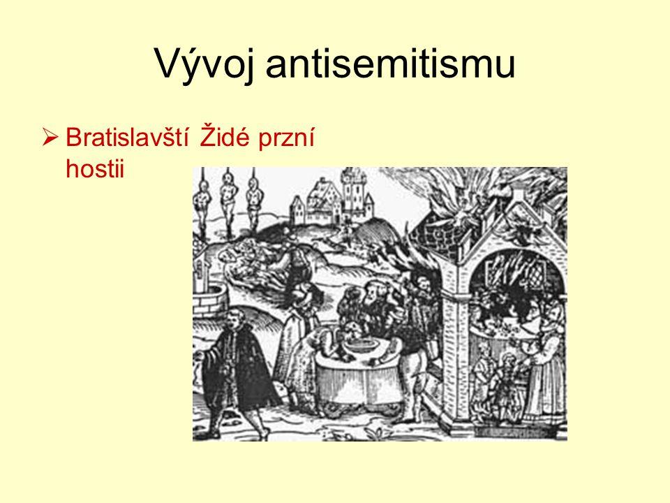 Vývoj antisemitismu  Bratislavští Židé przní hostii