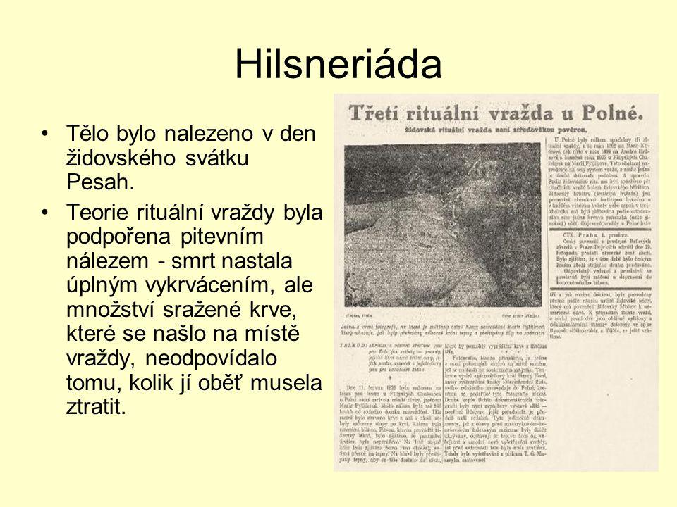Hilsneriáda Tělo bylo nalezeno v den židovského svátku Pesah. Teorie rituální vraždy byla podpořena pitevním nálezem - smrt nastala úplným vykrvácením