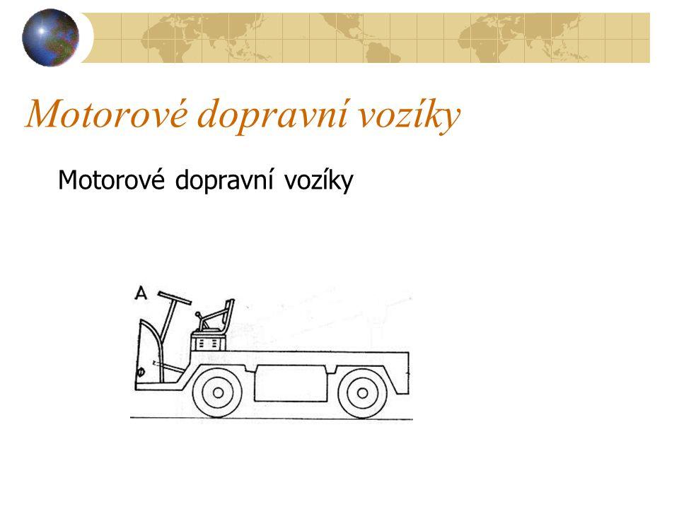 Motorové dopravní vozíky a) Plošinové motorové vozíky, v nichž řidič stojí nebo sedí.Nejčastěji jsou poháněny elektromotorem napájeným z akumulátorové