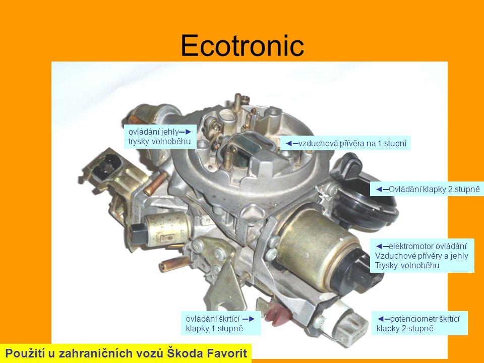 Ecotronic Použití u zahraničních vozů Škoda Favorit ◄─Ovládání klapky 2.stupně ◄─vzduchová přívěra na 1.stupni ◄─elektromotor ovládání Vzduchové přívě