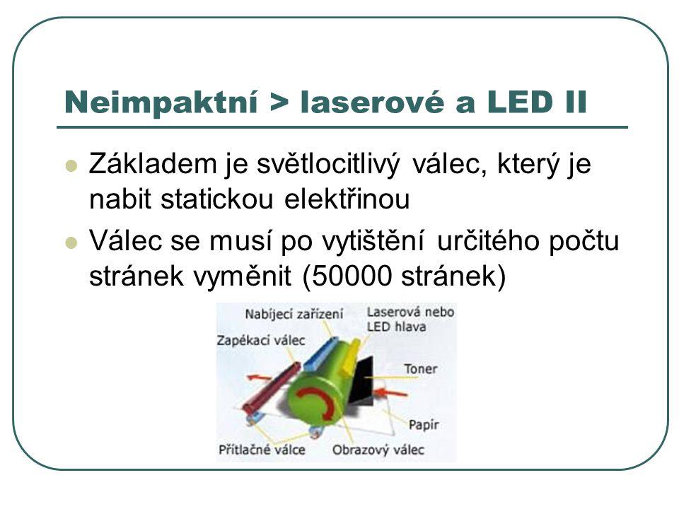 Neimpaktní > laserové a LED II Základem je světlocitlivý válec, který je nabit statickou elektřinou Válec se musí po vytištění určitého počtu stránek