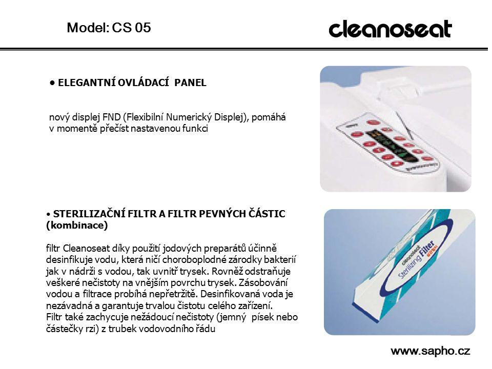 Model: CS 05 ELEGANTNÍ OVLÁDACÍ PANEL nový displej FND (Flexibilní Numerický Displej), pomáhá v momentě přečíst nastavenou funkci STERILIZAČNÍ FILTR A