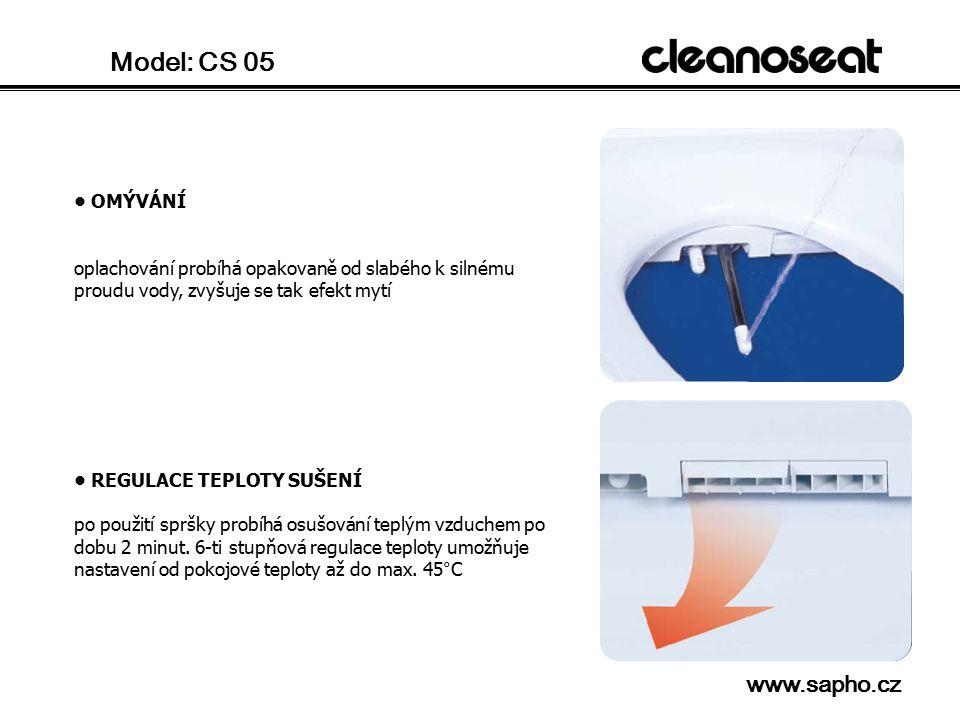 Model: CS 05 OMÝVÁNÍ oplachování probíhá opakovaně od slabého k silnému proudu vody, zvyšuje se tak efekt mytí REGULACE TEPLOTY SUŠENÍ po použití spršky probíhá osušování teplým vzduchem po dobu 2 minut.