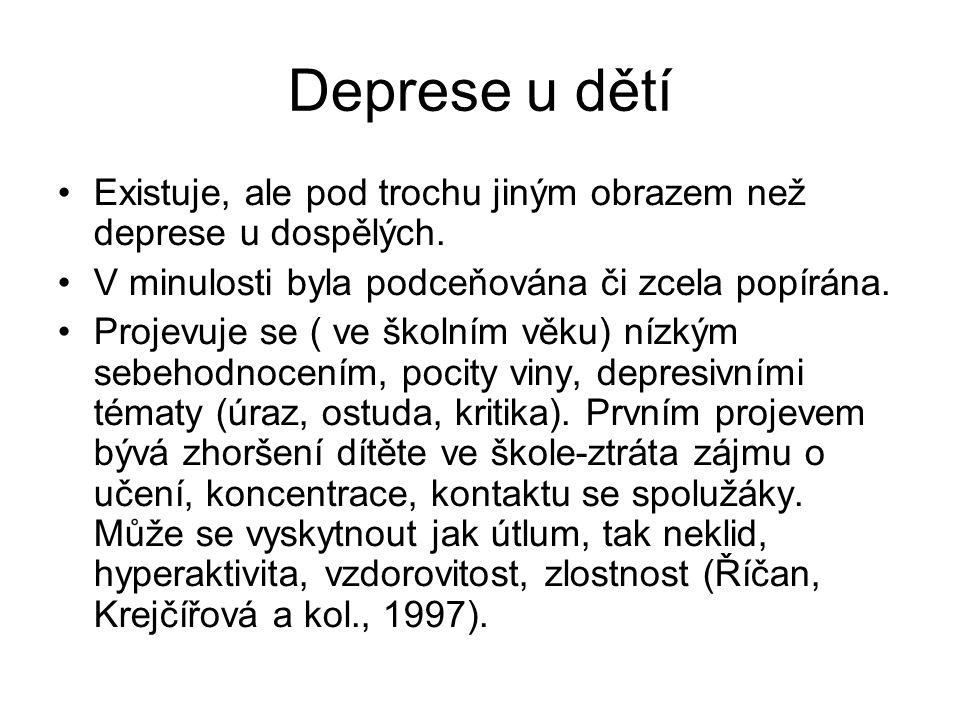 Deprese u dětí Existuje, ale pod trochu jiným obrazem než deprese u dospělých. V minulosti byla podceňována či zcela popírána. Projevuje se ( ve školn