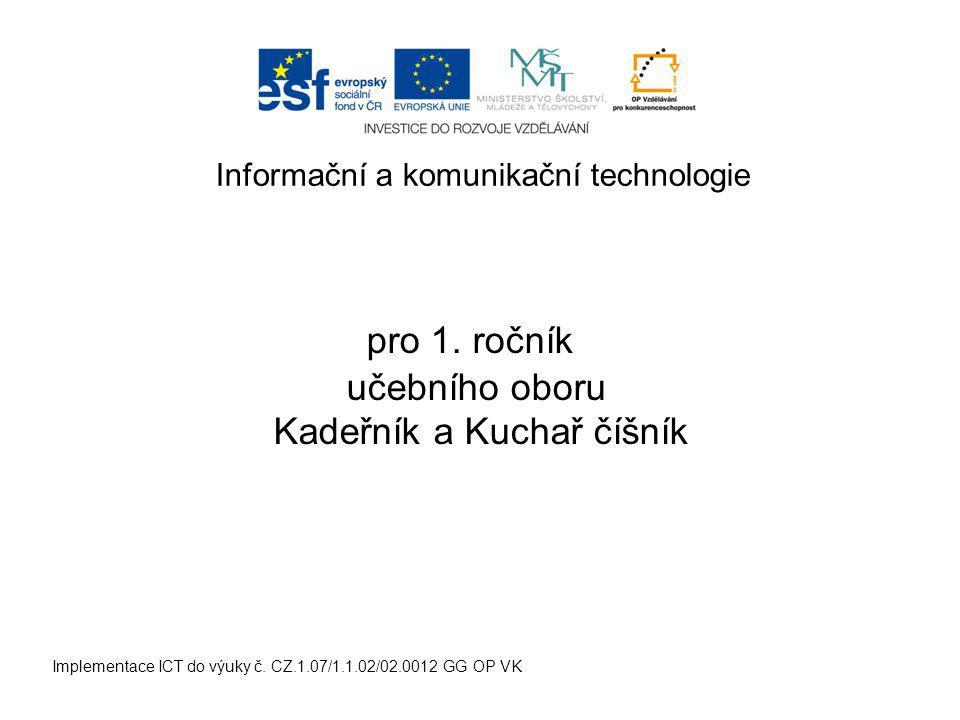 Implementace ICT do výuky č.CZ.1.07/1.1.02/02.0012 GG OP VK pro 1.
