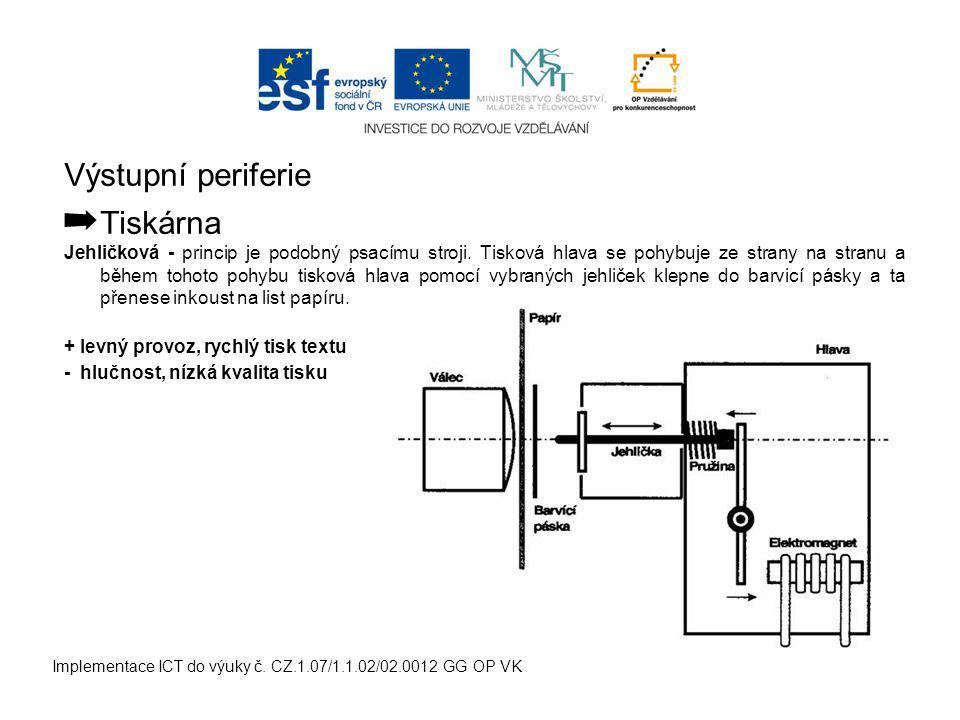 Výstupní periferie ➡ Tiskárna Jehličková - princip je podobný psacímu stroji.