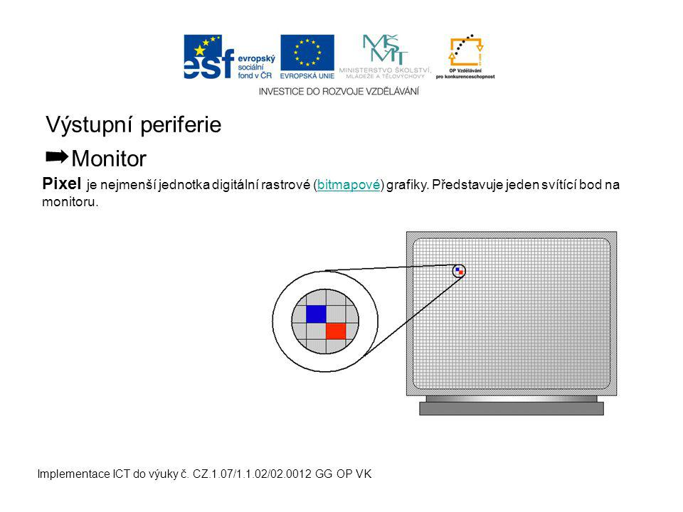 Výstupní periferie ➡ Monitor Implementace ICT do výuky č.
