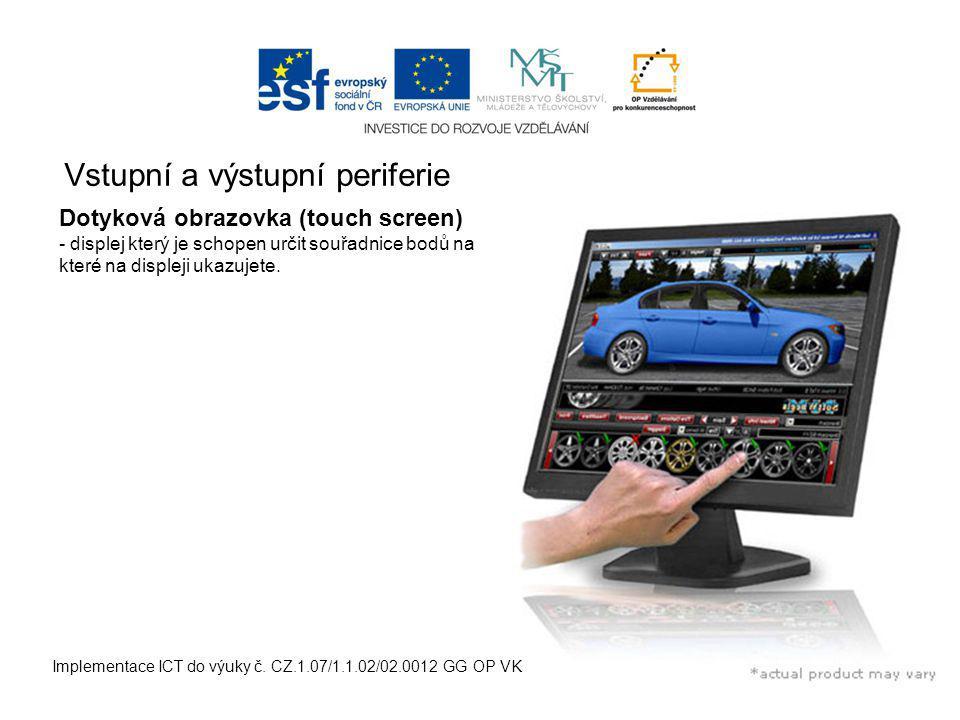 Vstupní a výstupní periferie Implementace ICT do výuky č.