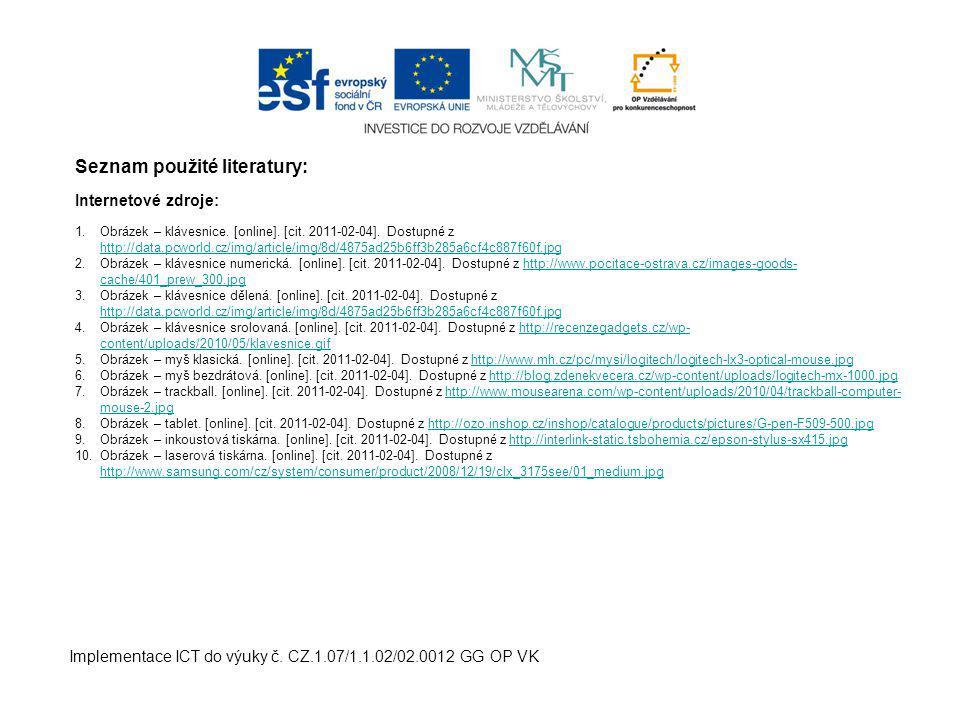 Seznam použité literatury: Internetové zdroje: 1. Obrázek – klávesnice.