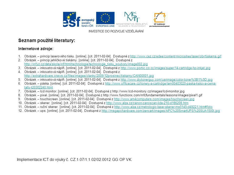 Seznam použité literatury: Internetové zdroje: 1. Obrázek – princip laserového tisku.