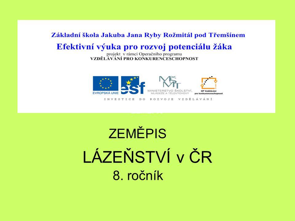 Téma: Lázeňství v ČR - 8.roč. Použitý software: držitel licence - ZŠ J.