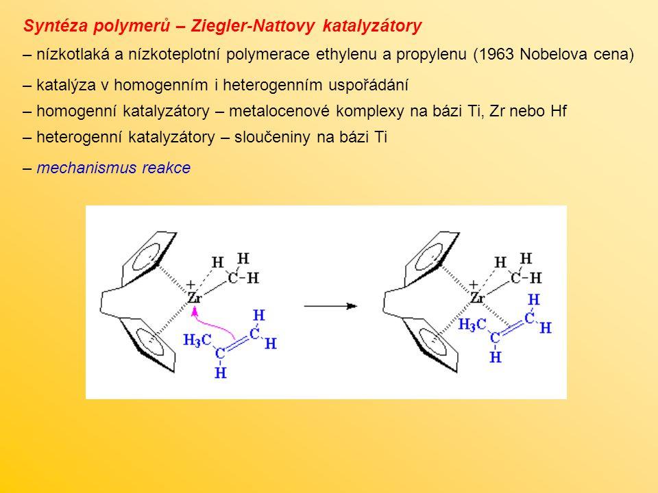 – nízkotlaká a nízkoteplotní polymerace ethylenu a propylenu (1963 Nobelova cena) Syntéza polymerů – Ziegler-Nattovy katalyzátory – katalýza v homogen