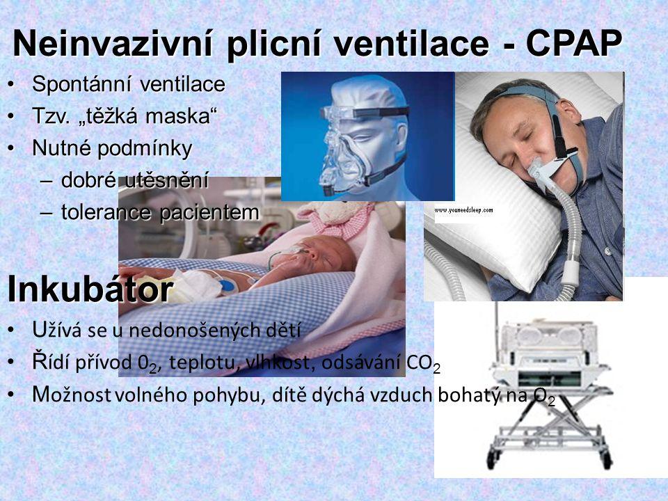 """Neinvazivní plicní ventilace - CPAP Spontánní ventilaceSpontánní ventilace Tzv. """"těžká maska""""Tzv. """"těžká maska"""" Nutné podmínkyNutné podmínky –dobré ut"""
