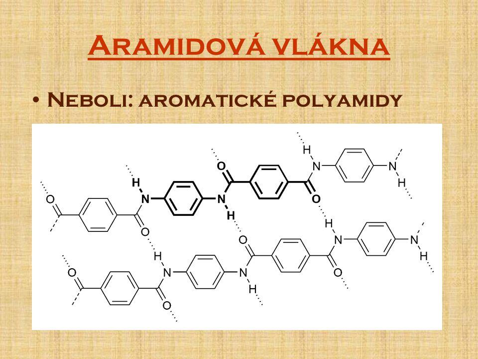 Aramidová vlákna Neboli: aromatické polyamidy