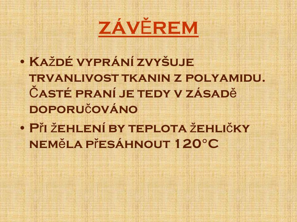 ZÁV Ě REM Ka ž dé vyprání zvyšuje trvanlivost tkanin z polyamidu.