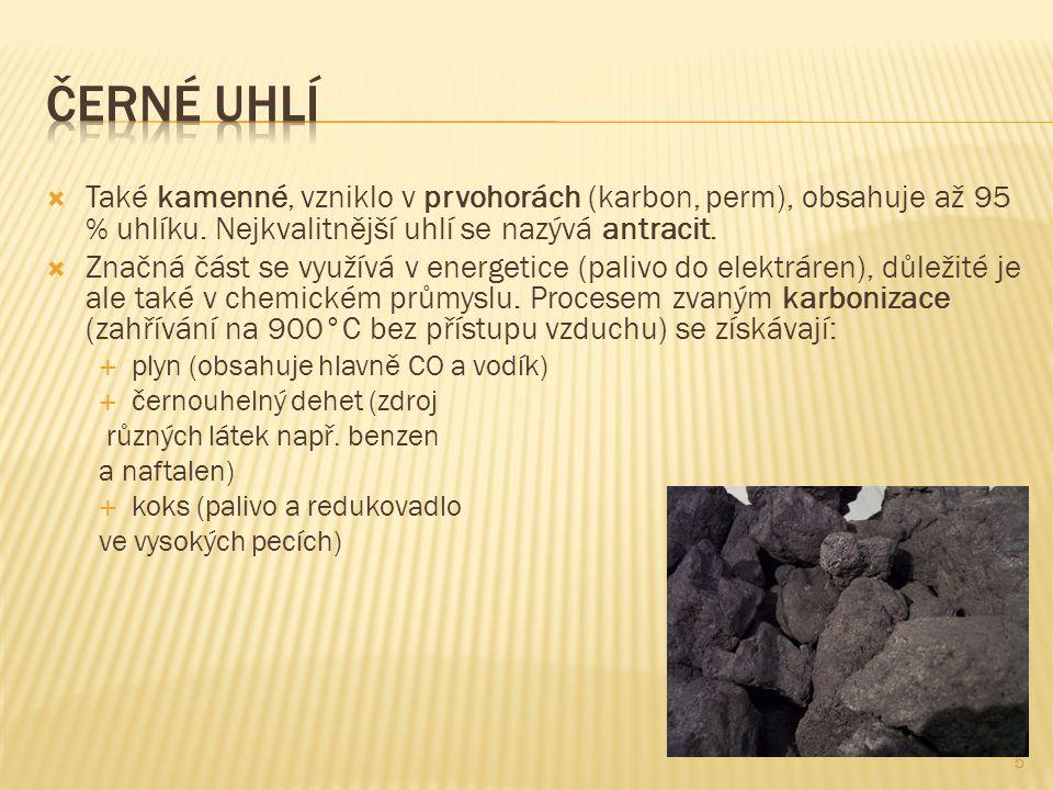 5  Také kamenné, vzniklo v prvohorách (karbon, perm), obsahuje až 95 % uhlíku.