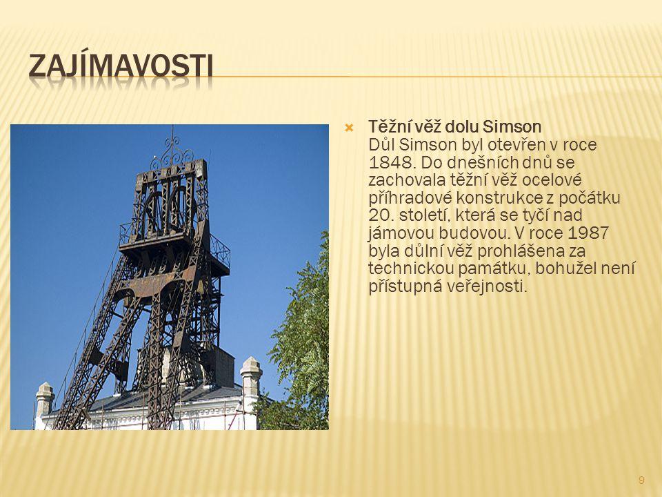 9  Těžní věž dolu Simson Důl Simson byl otevřen v roce 1848.