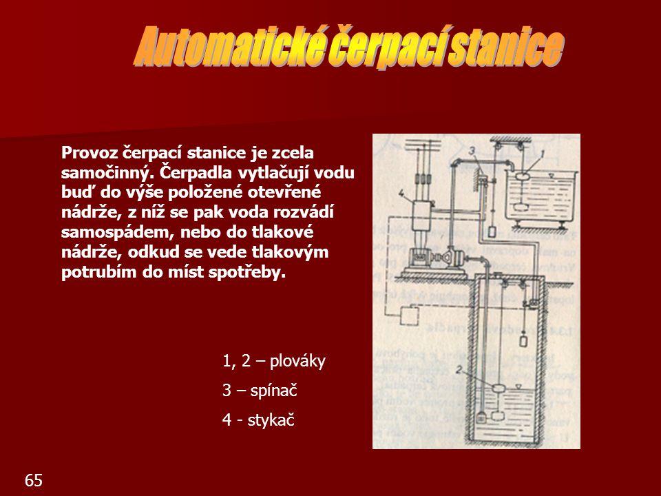 65 Provoz čerpací stanice je zcela samočinný. Čerpadla vytlačují vodu buď do výše položené otevřené nádrže, z níž se pak voda rozvádí samospádem, nebo