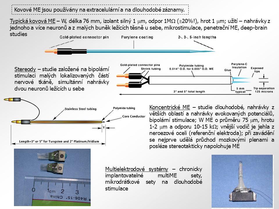 Multielektrodové systémy – chronicky implantovatelné multiME sety, mikrodrátkové sety na dlouhodobé stimulace Kovové ME jsou používány na extracelulár