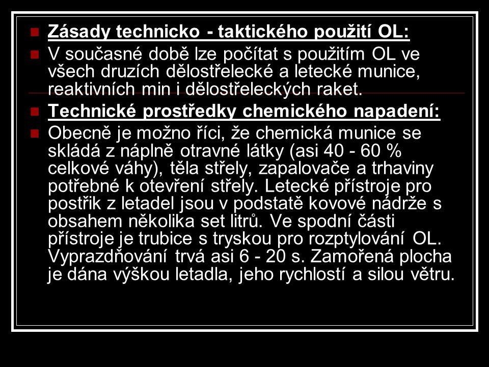 Zásady technicko - taktického použití OL: V současné době lze počítat s použitím OL ve všech druzích dělostřelecké a letecké munice, reaktivních min i