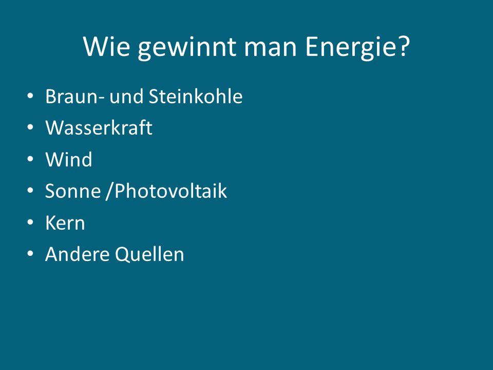 Wie gewinnt man Energie.