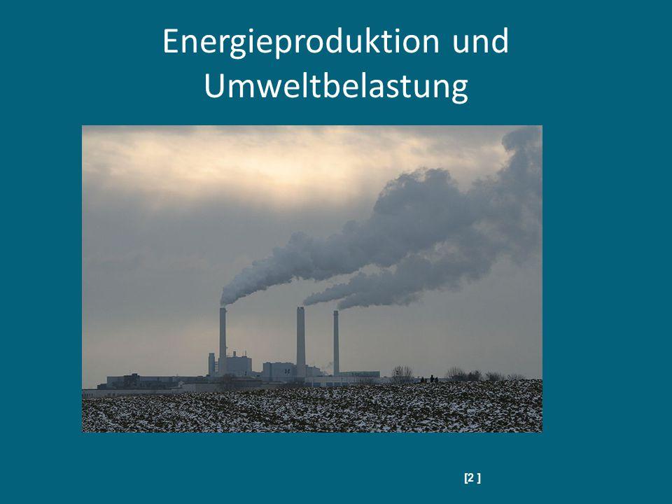 Energieproduktion und Umweltbelastung [2 ]
