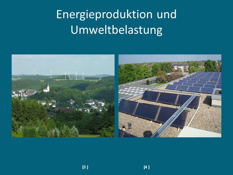 Energieproduktion und Umweltbelastung [3 ] [4 ]