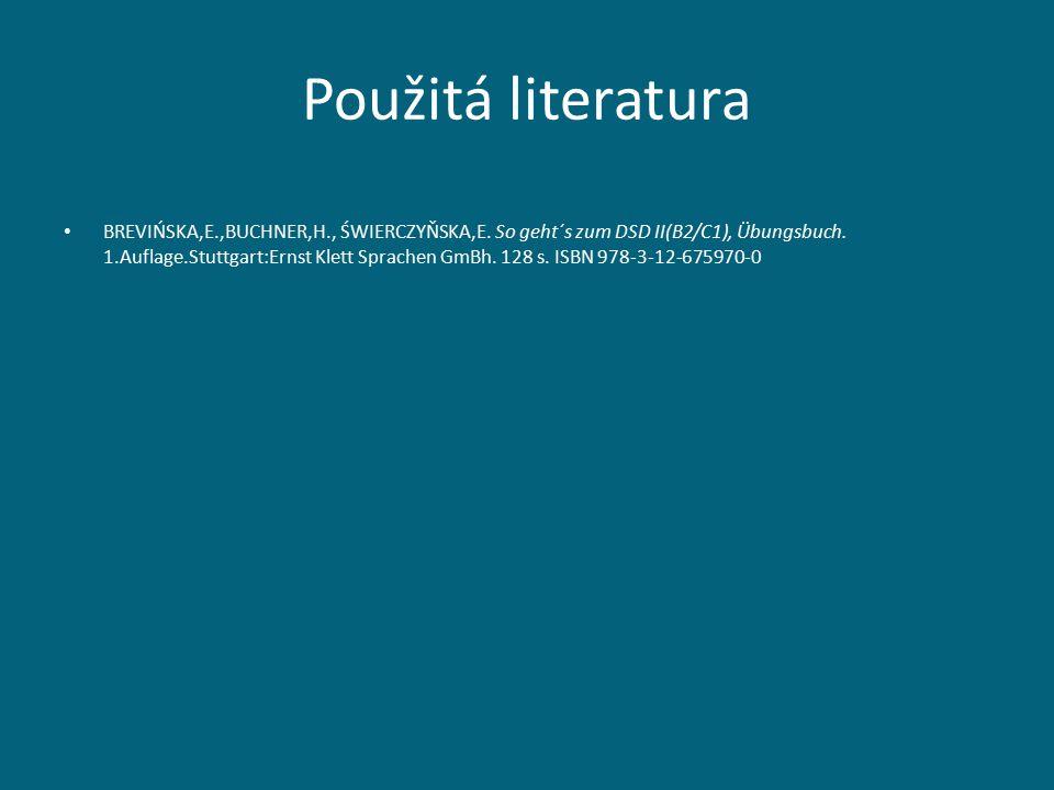 Použitá literatura BREVIŃSKA,E.,BUCHNER,H., ŚWIERCZYŇSKA,E.