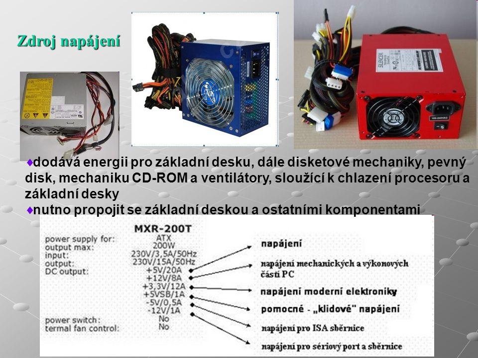 Zdroj napájení  dodává energii pro základní desku, dále disketové mechaniky, pevný disk, mechaniku CD-ROM a ventilátory, sloužící k chlazení procesoru a základní desky  nutno propojit se základní deskou a ostatními komponentami