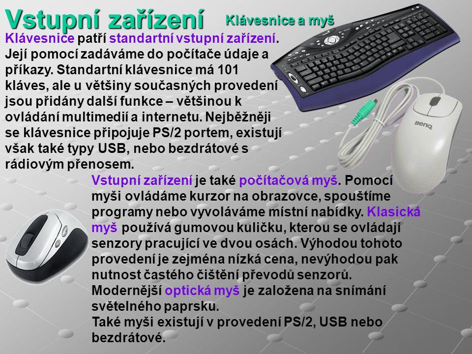 Klávesnice a myš Klávesnice patří standartní vstupní zařízení. Její pomocí zadáváme do počítače údaje a příkazy. Standartní klávesnice má 101 kláves,