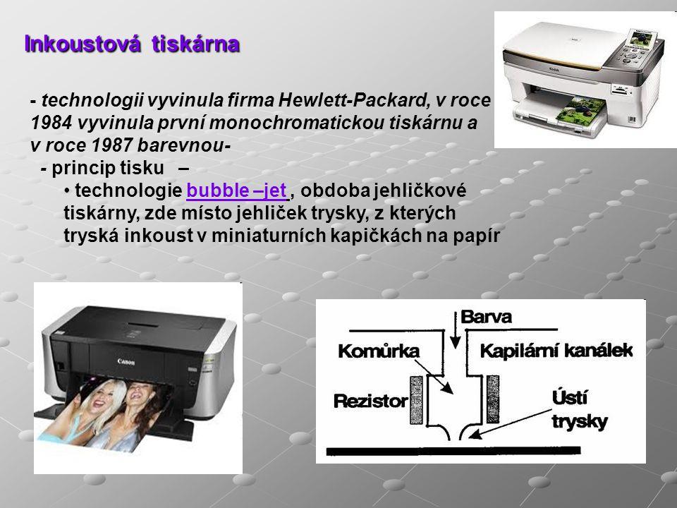 Inkoustová tiskárna - technologii vyvinula firma Hewlett-Packard, v roce 1984 vyvinula první monochromatickou tiskárnu a v roce 1987 barevnou- - princ