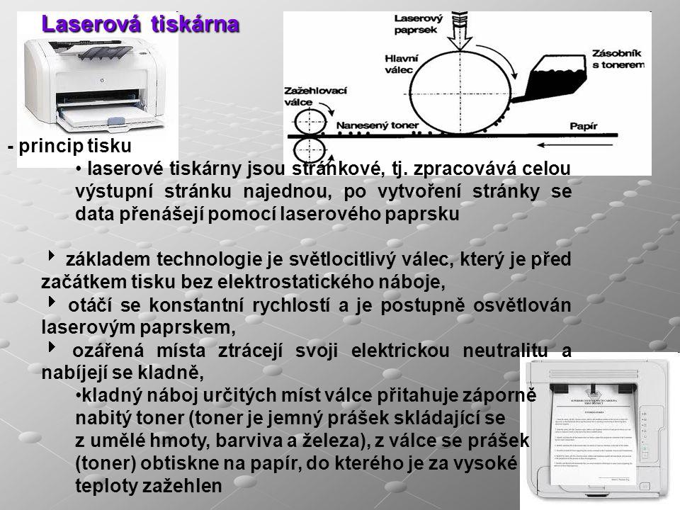Laserová tiskárna - princip tisku laserové tiskárny jsou stránkové, tj. zpracovává celou výstupní stránku najednou, po vytvoření stránky se data přená