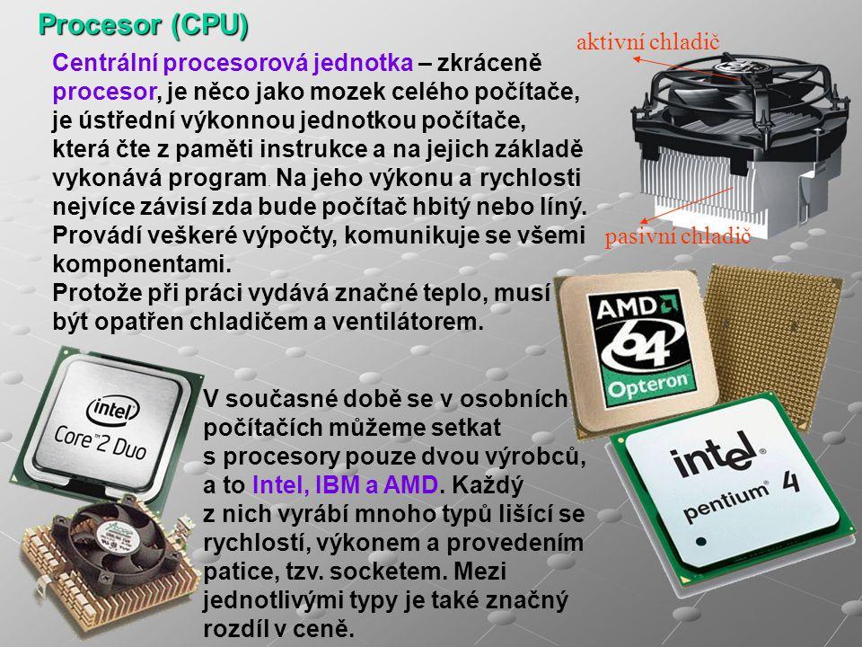 Centrální procesorová jednotka – zkráceně procesor, je něco jako mozek celého počítače, je ústřední výkonnou jednotkou počítače, která čte z paměti in