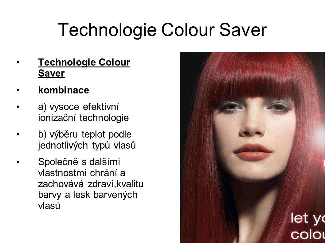 Technologie Colour Saver kombinace a) vysoce efektivní ionizační technologie b) výběru teplot podle jednotlivých typů vlasů Společně s dalšími vlastno