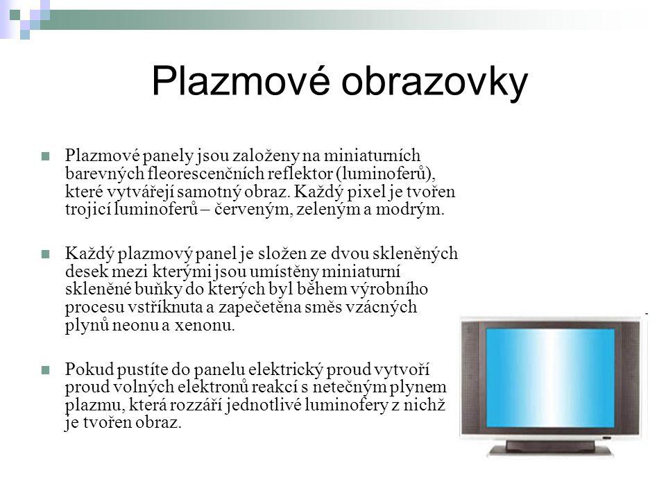 Plazmové obrazovky Plazmové panely jsou založeny na miniaturních barevných fleorescenčních reflektor (luminoferů), které vytvářejí samotný obraz. Každ