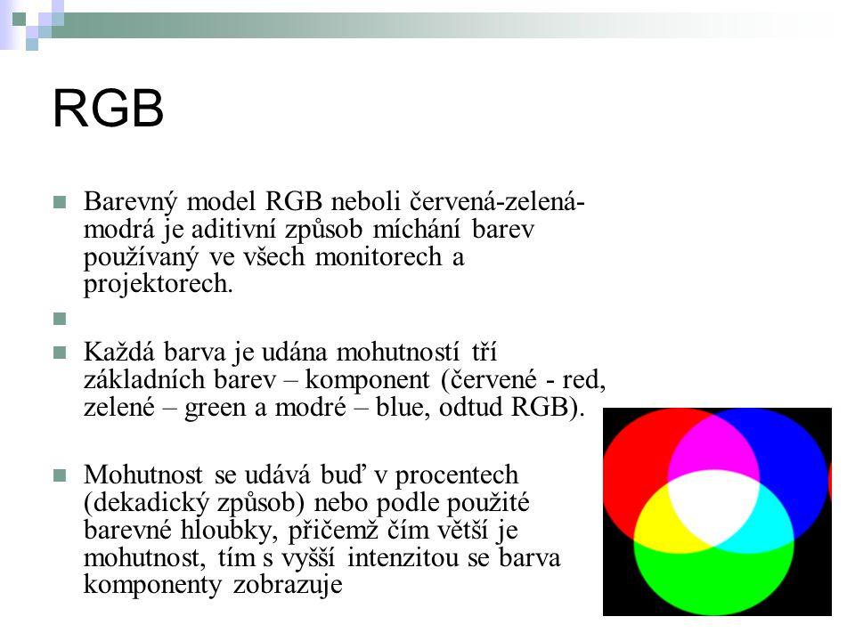 RGB Barevný model RGB neboli červená-zelená- modrá je aditivní způsob míchání barev používaný ve všech monitorech a projektorech. Každá barva je udána
