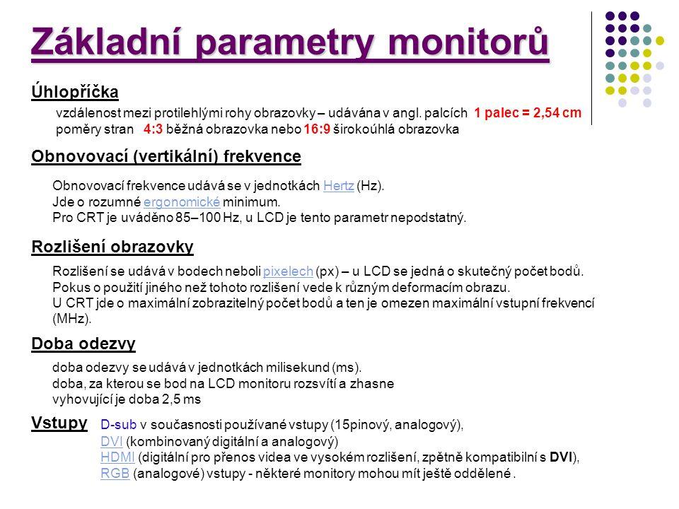 vzdálenost mezi protilehlými rohy obrazovky – udávána v angl. palcích 1 palec = 2,54 cm poměry stran 4:3 běžná obrazovka nebo 16:9 širokoúhlá obrazovk