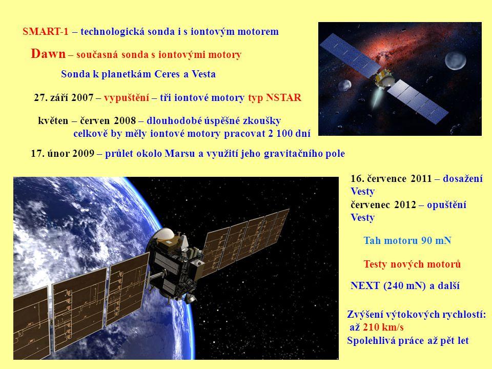SMART-1 – technologická sonda i s iontovým motorem 27. září 2007 – vypuštění – tři iontové motory typ NSTAR květen – červen 2008 – dlouhodobé úspěšné