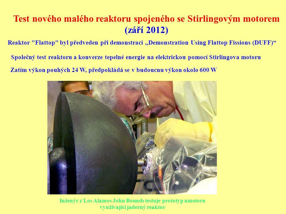 Test nového malého reaktoru spojeného se Stirlingovým motorem (září 2012) Inženýr z Los Alamos John Bounds testuje prototyp nmotoru využívající jadern