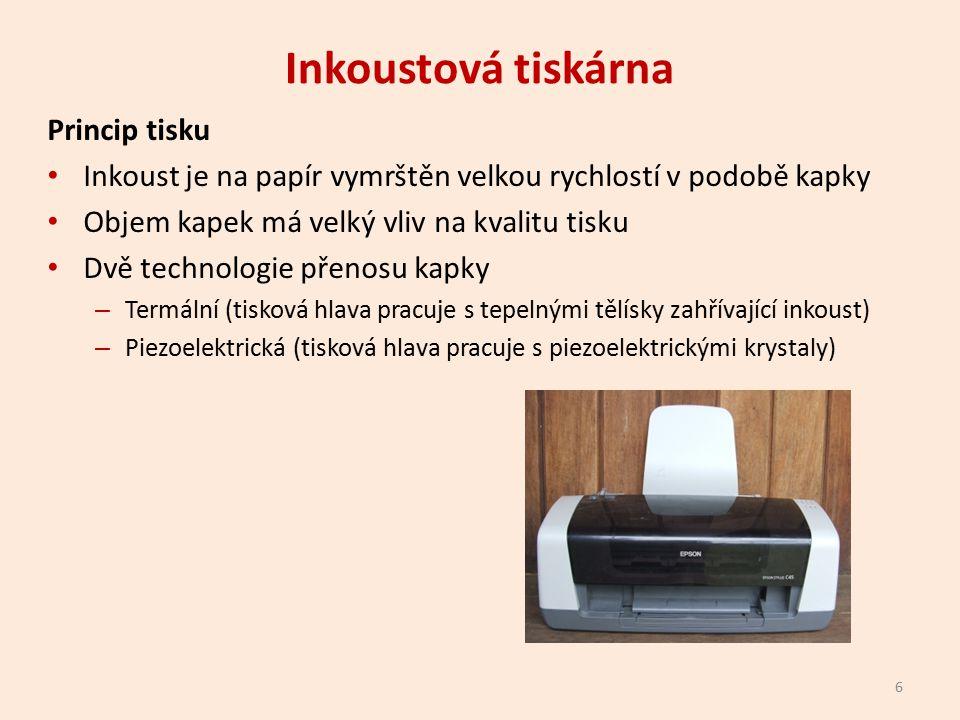 Inkoustová tiskárna Princip tisku Inkoust je na papír vymrštěn velkou rychlostí v podobě kapky Objem kapek má velký vliv na kvalitu tisku Dvě technologie přenosu kapky – Termální (tisková hlava pracuje s tepelnými tělísky zahřívající inkoust) – Piezoelektrická (tisková hlava pracuje s piezoelektrickými krystaly) 6