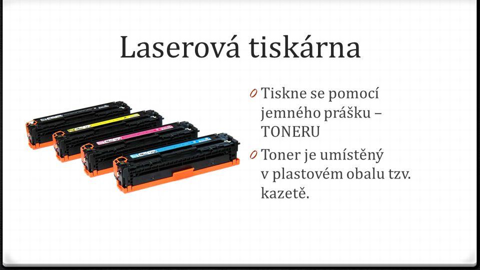 Laserová tiskárna 0 Tiskne se pomocí jemného prášku – TONERU 0 Toner je umístěný v plastovém obalu tzv.