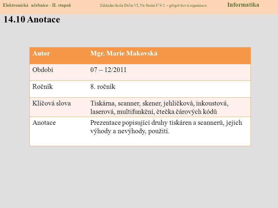 14.10 Anotace AutorMgr.Marie Makovská Období07 – 12/2011 Ročník8.