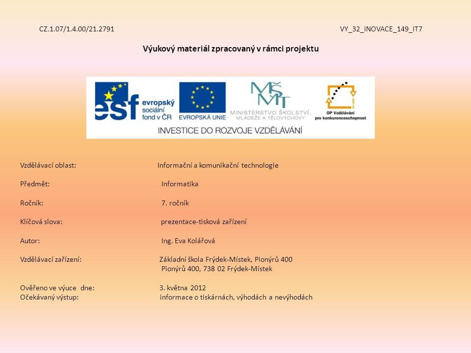 CZ.1.07/1.4.00/21.2791 VY_32_INOVACE_149_IT7 Výukový materiál zpracovaný v rámci projektu Vzdělávací oblast: Informační a komunikační technologie Předmět:Informatika Ročník:7.