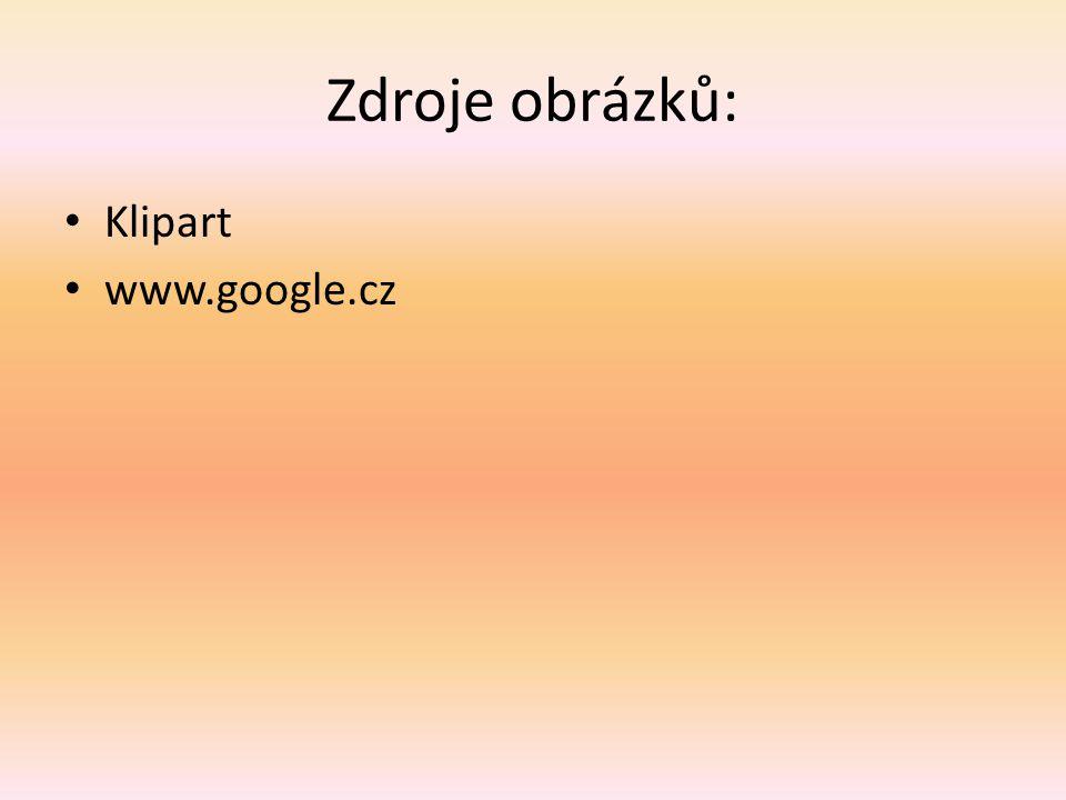 Zdroje obrázků: Klipart www.google.cz