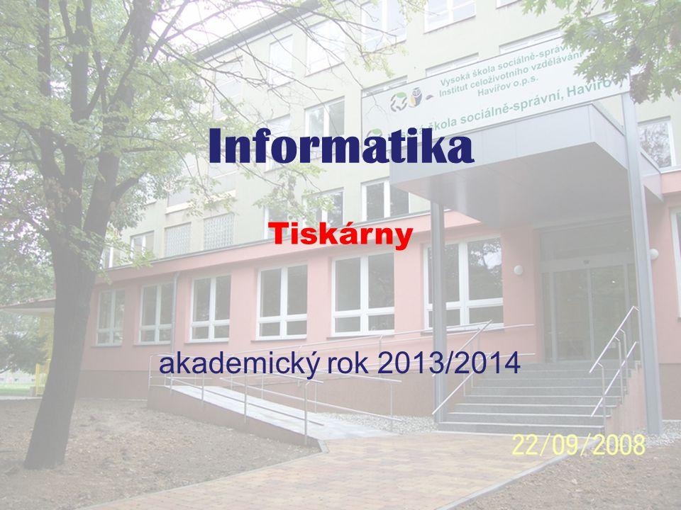 Informatika akademický rok 2013/2014 Tiskárny