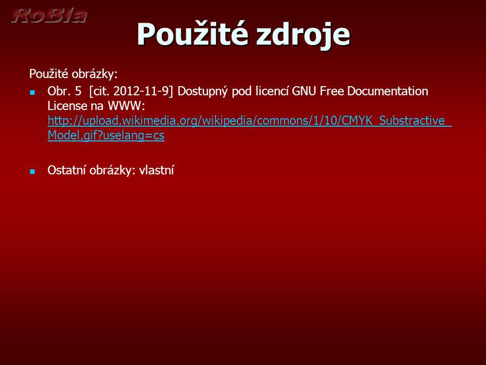 Použité zdroje Použité obrázky: Obr. 5 [cit. 2012-11-9] Dostupný pod licencí GNU Free Documentation License na WWW: http://upload.wikimedia.org/wikipe