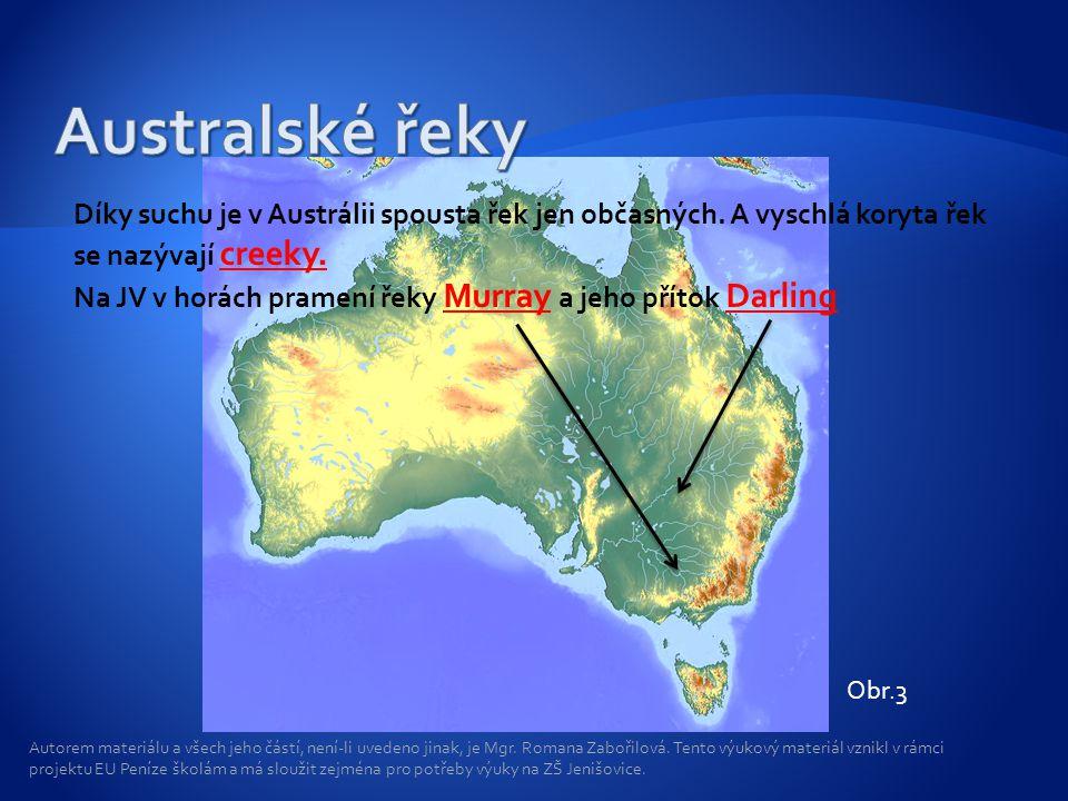  Suché oblasti střední Austrálie jsou závislé na zdrojích vody - artéských studnách.